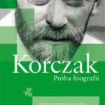 """Jedyny mój klejnot: smutek"" (Joanna Olczak-Ronikier, ""Korczak"")"
