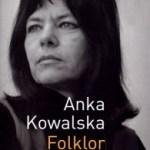 """""""Taka przynieś-podaj do wszystkiego"""" (Anka Kowalska, """"Folklor tamtych lat"""")"""