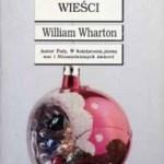 """Kiepskie wieści (William Wharton, """"Wieści"""")"""