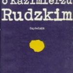 """Kazio  (""""Wspomnienia o Kazimierzu Rudzkim"""")"""