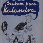 """Radź sobie sam, Sylwku!  (Wiktor Zawada, """"Szukam pana Kalandra"""")"""