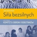 """W obronie przed bezprawiem  (Jan Skórzyński, """"Siła bezsilnych"""")"""