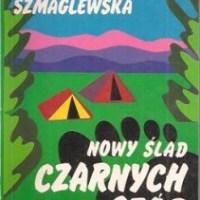 """Czarne Stopy znów działają  (Seweryna Szmaglewska, """"Nowy ślad Czarnych Stóp"""")"""