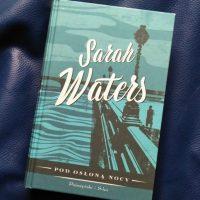 """Zdekompletowana układanka (Sarah Waters, """"Pod osłoną nocy"""")"""
