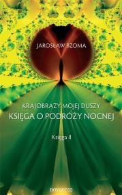 Krajobrazy mojej duszy. Księga II — Jarosław Bzoma