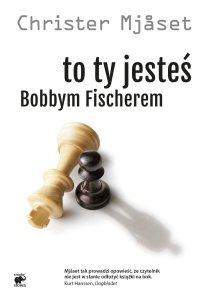 """Okładka książki """" to ty jesteś Bobbym Fischerem"""""""