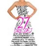 27 Dresses short review