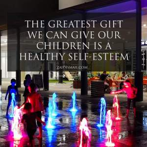 Read more about the article A healthy self esteem is the greatest gift