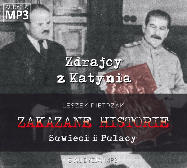 Leszek Pietrzak - Zdrajcy z Katynia - Sowieci i Polacy - ZAKAZANE HISTORIE