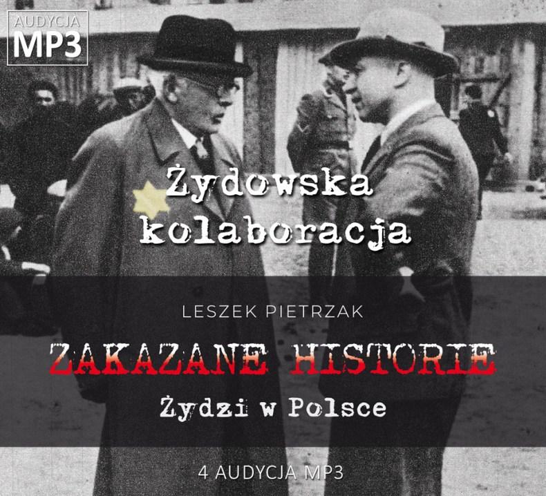 Leszek Pietrzak - Żydowska kolaboracja - Żydzi w Polsce - ZAKAZANE HISTORIE