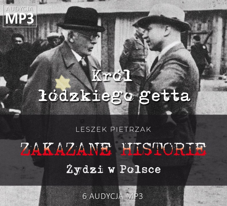 Leszek Pietrzak - Król łódzkiego getta - Żydzi w Polsce - ZAKAZANE HISTORIE
