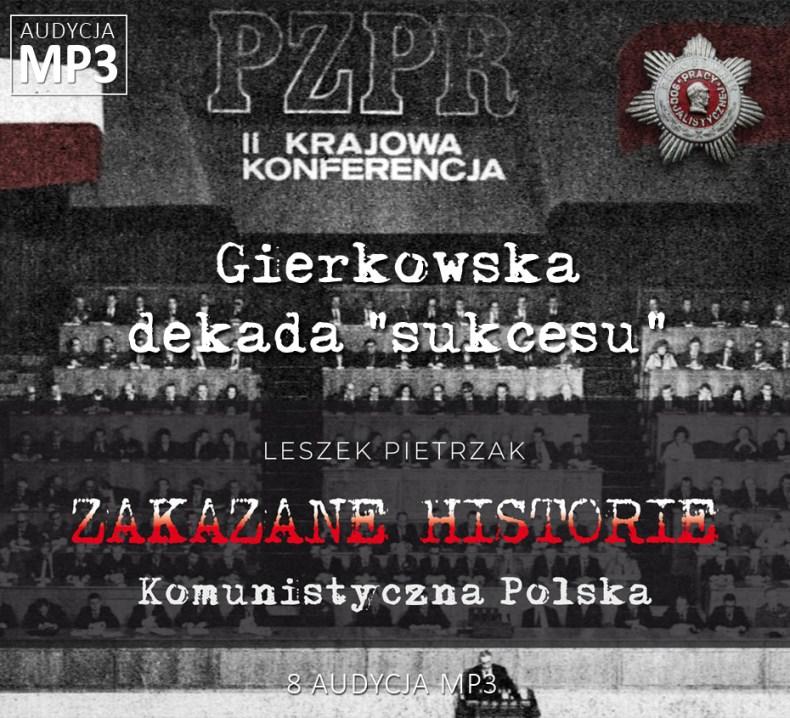"""Leszek Pietrzak - Gierkowska dekada """"sukcesu"""" - Komunistyczna Polska - ZAKAZANE HISTORIE"""