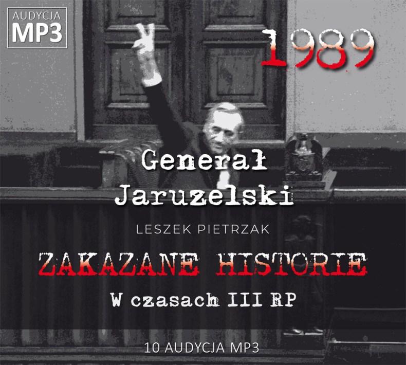 Leszek Pietrzak - Generał Jaruzelski - W czasach III RP - ZAKAZANE HISTORIE
