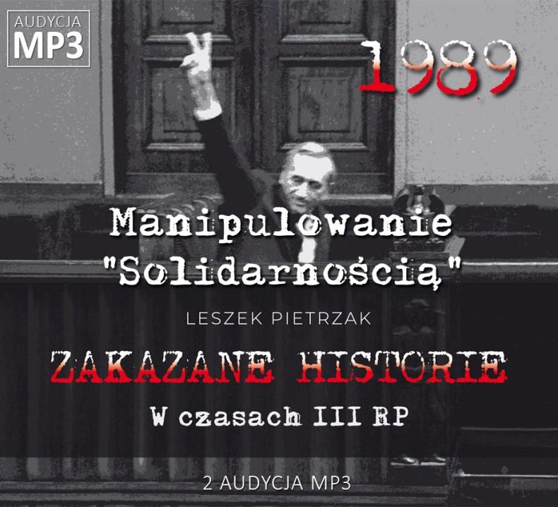"""Leszek Pietrzak - Manipulowanie """"Solidarnością"""" - W czasach III RP - ZAKAZANE HISTORIE"""