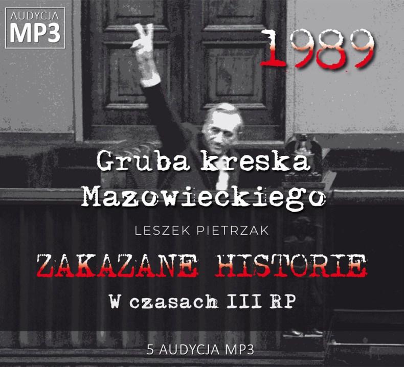 Leszek Pietrzak - Gruba kreska Mazowieckiego - W czasach III RP - ZAKAZANE HISTORIE
