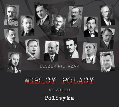Wielcy Polacy XX wieku - CD 1 - Polityka