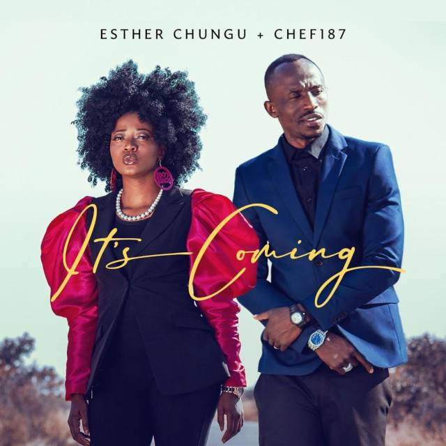 """Esther Chungu and Chef 187 collaborate on""""Its Coming"""""""