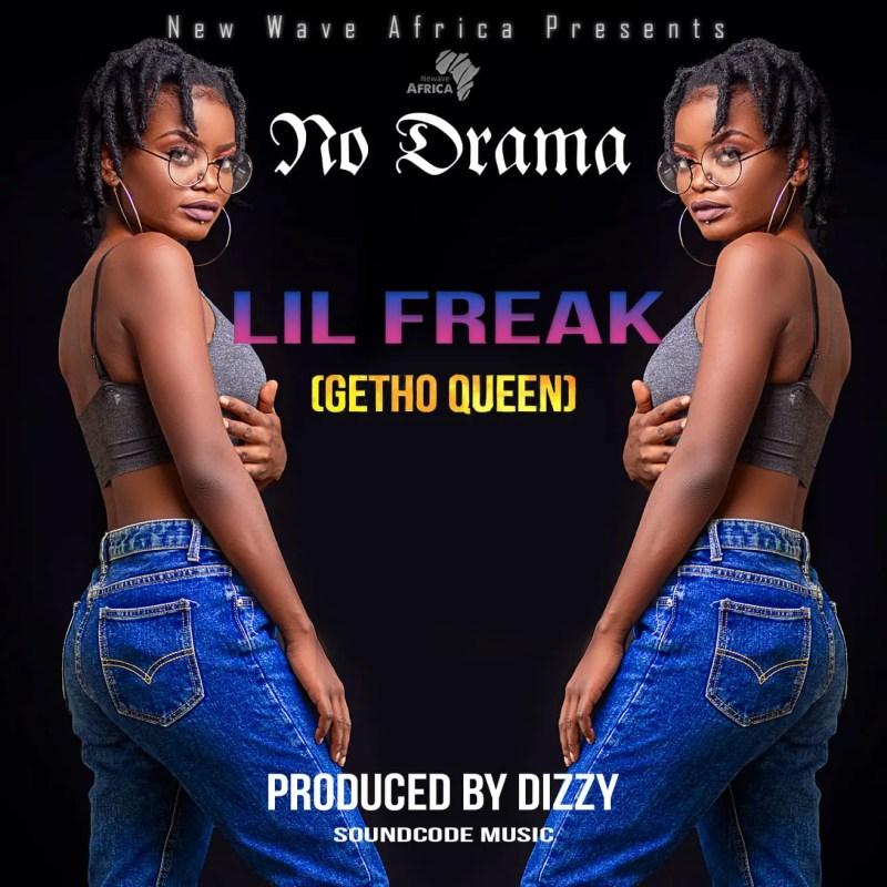 """Lil Freak (Getto Queen) – """"No Drama"""""""