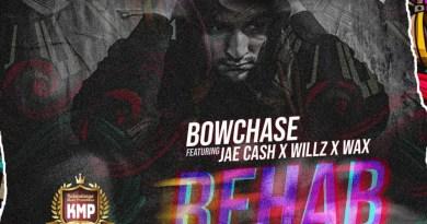 Bow Chase - Rehab (Oweh) Feat. Jae Cash x Willz x Wax