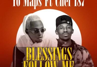 Yo Maps - Blessings Follow Me (Feat. Chef 187)