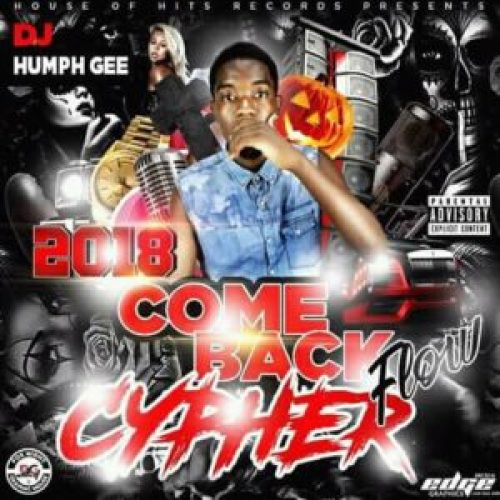DOWNLOAD AUDIO: DJ Humph Gee – '2018 Come Back Flow Cypher