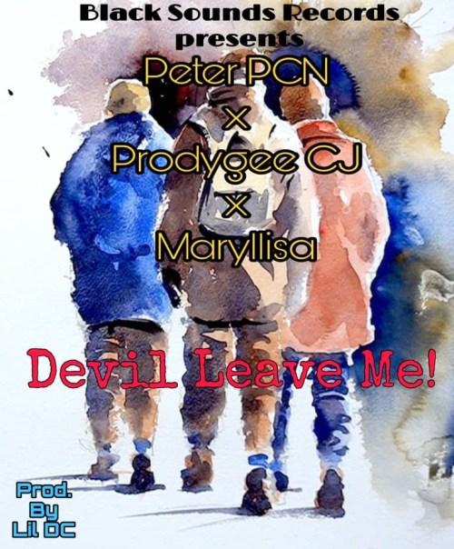 "DOWNLOAD AUDIO: Peter PCN – ""Devil Leave Me"" Feat  Prodygee"