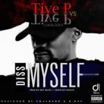 Tiye P X Tiye P's Conscious  - Diss Myself
