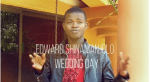 Edward Shinamanjolo - Wedding Day-Video
