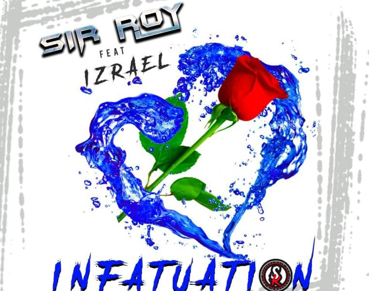 Sir Roy Feat. Isreal & Cog-Infatuation (Prod By Mr  Cog)