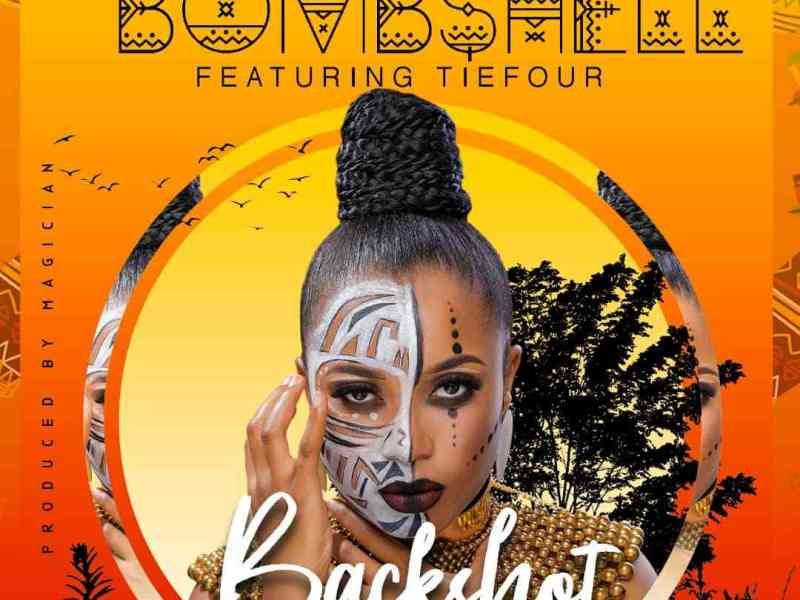 Bombshell ft Tie 4-Back Shot Ngayo Ngayo – (Prod By Magician)