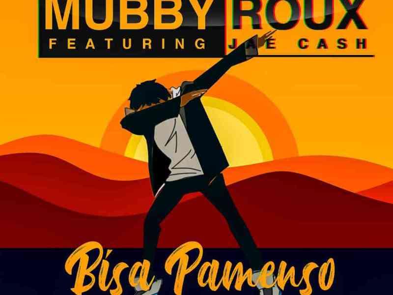 Mubby-Roux-ft-Jae-Cash-Bisa-Pamenso(Prod By Dj Black)