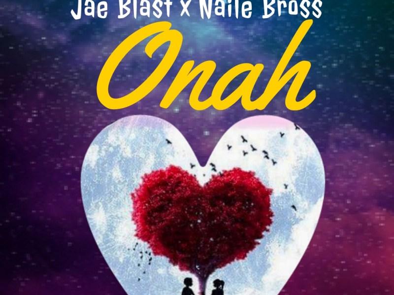 Jae Blast Feat Naile Bross-Onah-(Prod By DJ P)