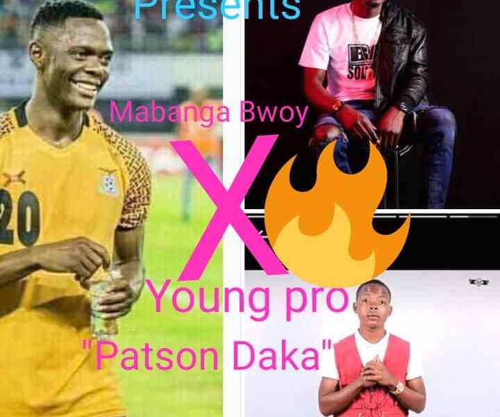 MABANGA-BWOY-PATSON-DAKA -FT-YOUNG PRO –  Prod-By N3ZA