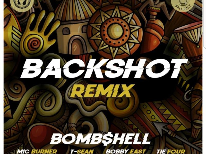Bombshell-ft-Tie-4-Mic-Burner-T-Sean-Bobby-East-Back-Shot-RMX-(Prod.-by-Magician )