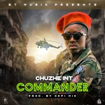 Chuzhe-int_Commander-(Prod By Kofi Mix)