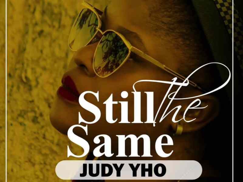 Judy Yo – Still The Same-(Prod by KB)