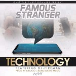Famous Stranger-Feat Dj Fireman-Technology(Prod By Bang Bang Music)