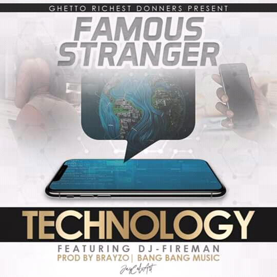 Famous Stranger-Feat Dj Fireman-Technology(Prod By Bang Bang Music)