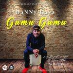 Danny-Kaya-Gumu-Gumu-Prod.-by-Danny-Kaya-Marie