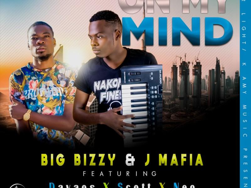 Big Bizzy & J Mafia Feat Davaos_Scott_Neo-On My Mind(Prod.By Big Bizzy & Chawana)