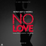 Kb Ft Daev & Veronica – No Love-(Prod By KB)
