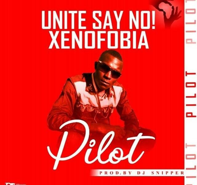 Pilot unite (say no xenofobia)-(Prod By Prod by dj Snipper)
