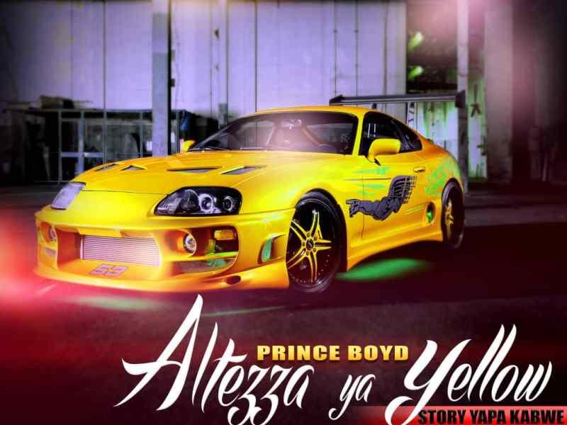 Prince Boyd _ Altezza ya yellow-(Prod By DJ Mzenga Man)