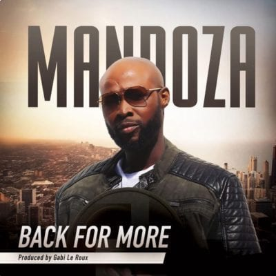 Mandoza – Back For More, Mandoza, Back For More, mp3, download, mp3 download, cdq, 320kbps, audiomack, dopefile, datafilehost, toxicwap, fakaza, mp3goo