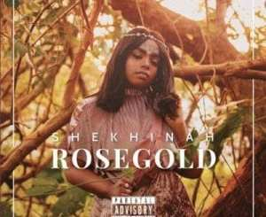 Shekhinah – Rose Gold [ALBUM], Shekhinah, Rose Gold ,ALBUM, mp3, download, mp3 download, cdq, 320kbps, audiomack, dopefile, datafilehost, toxicwap, fakaza, mp3goo, zip, alac, zippy, album