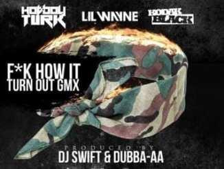 Turk – F*ck How It Turn Out (G-Mix) Ft. Lil Wayne & Kodak Black, Turk, F*ck How It Turn Out (G-Mix), Lil Wayne, Kodak Black, mp3, download, mp3 download, cdq, 320kbps, audiomack, dopefile, datafilehost, toxicwap, fakaza, mp3goo