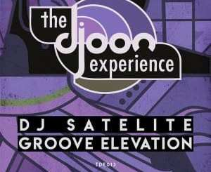 DJ Satelite – Groove Elevation (Original Mix), DJ Satelite, Groove Elevation (Original Mix), mp3, download, mp3 download, cdq, 320kbps, audiomack, dopefile, datafilehost, toxicwap, fakaza, mp3goo