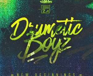 EP: Drumetic Boyz – New Beginnings, EP, Drumetic Boyz, New Beginnings, download, cdq, 320kbps, audiomack, dopefile, datafilehost, toxicwap, fakaza, mp3goo zip, alac, zippy, album