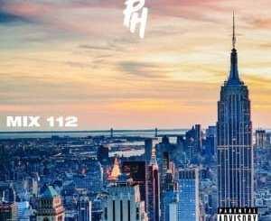 DJ pH – Mix 112, DJ pH, Mix 112, mp3, download, mp3 download, cdq, 320kbps, audiomack, dopefile, datafilehost, toxicwap, fakaza, mp3goo