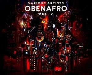 ALBUM: Various Artistes – OBENAFRO, Vol. 2, ALBUM, Various Artistes, OBENAFRO, Vol. 2, download, cdq, 320kbps, audiomack, dopefile, datafilehost, toxicwap, fakaza, mp3goo zip, alac, zippy, album
